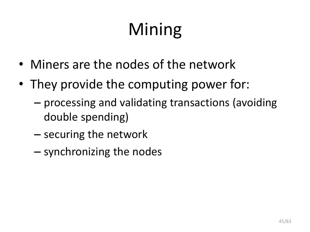 Mining • Miners are the nodes of the network • ...