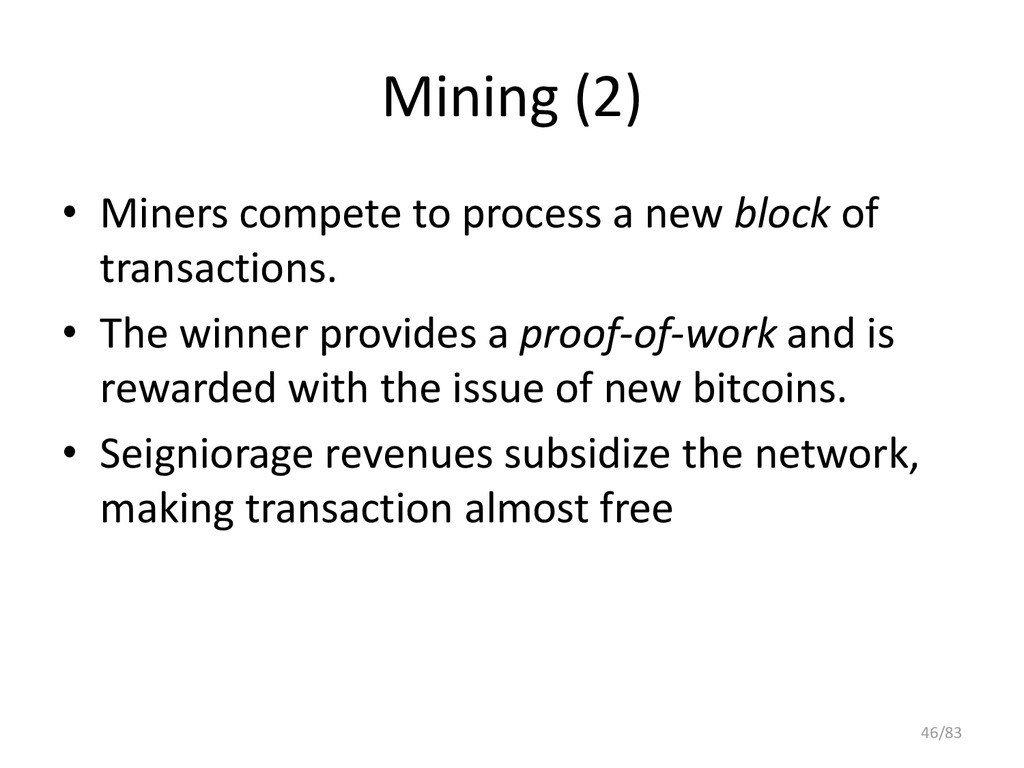 Mining (2) • Miners compete to process a new bl...