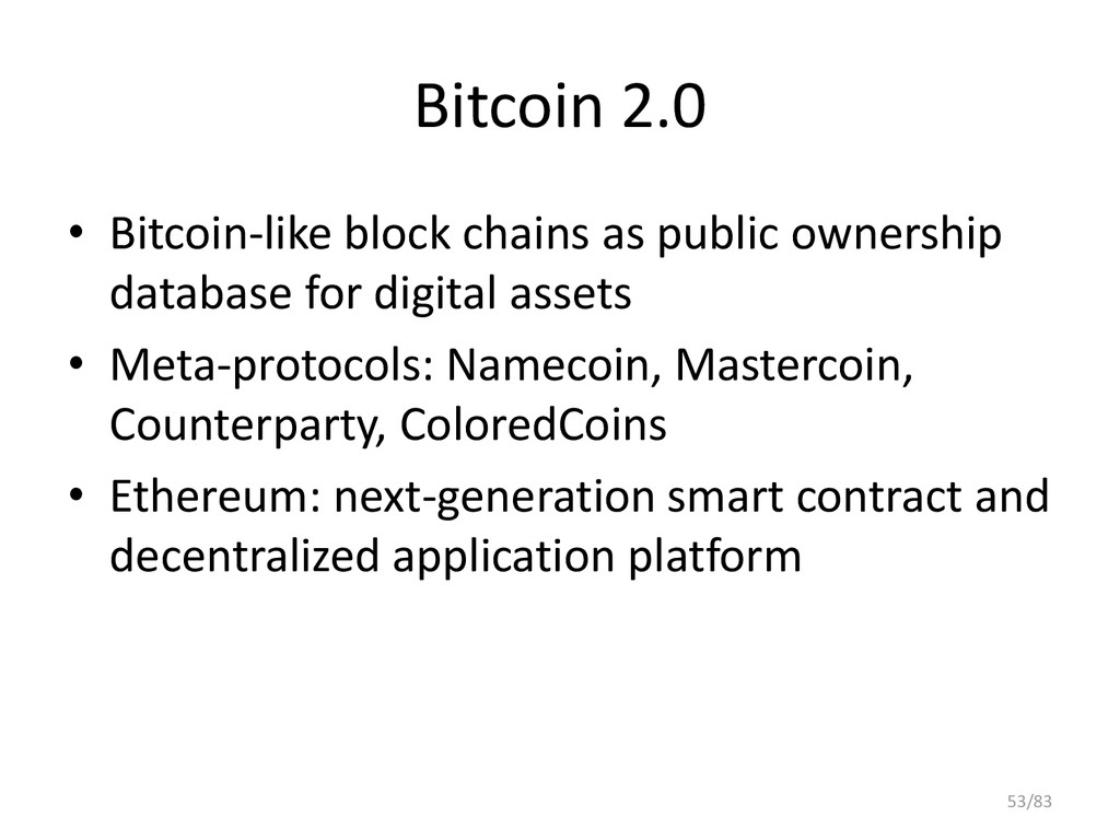 Bitcoin 2.0 • Bitcoin-like block chains as publ...