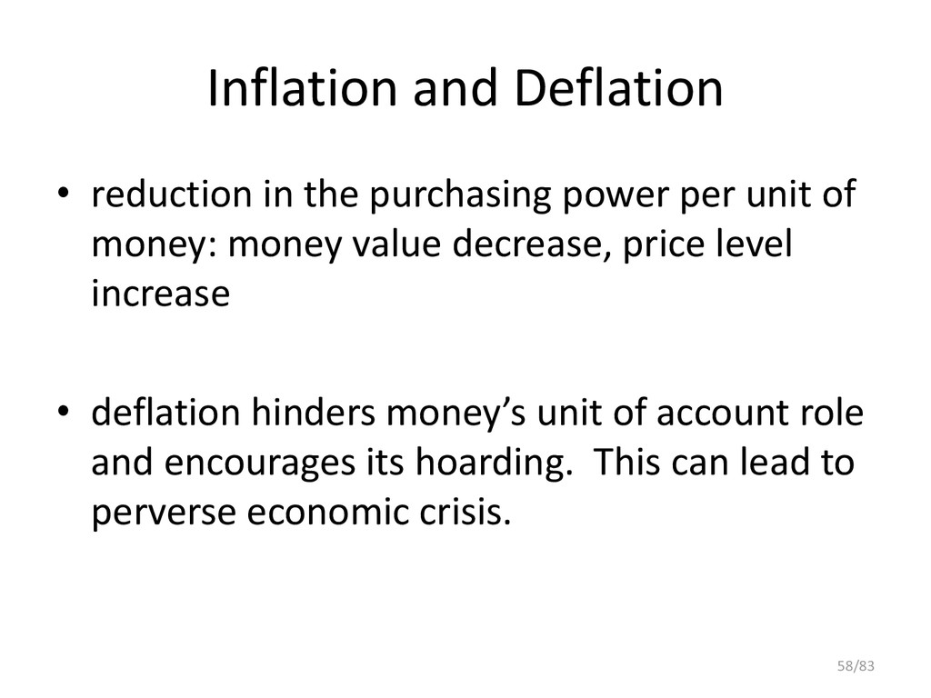 Inflation and Deflation • reduction in the purc...