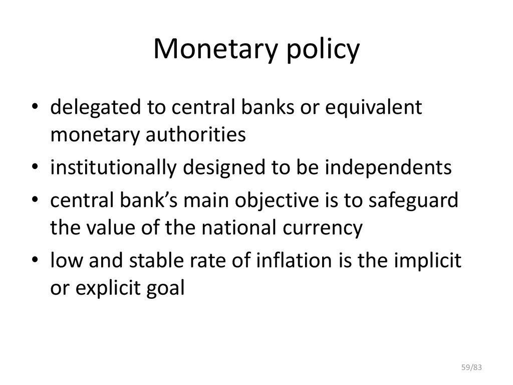 Monetary policy • delegated to central banks or...