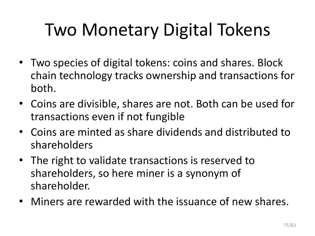 Two Monetary Digital Tokens • Two species of di...