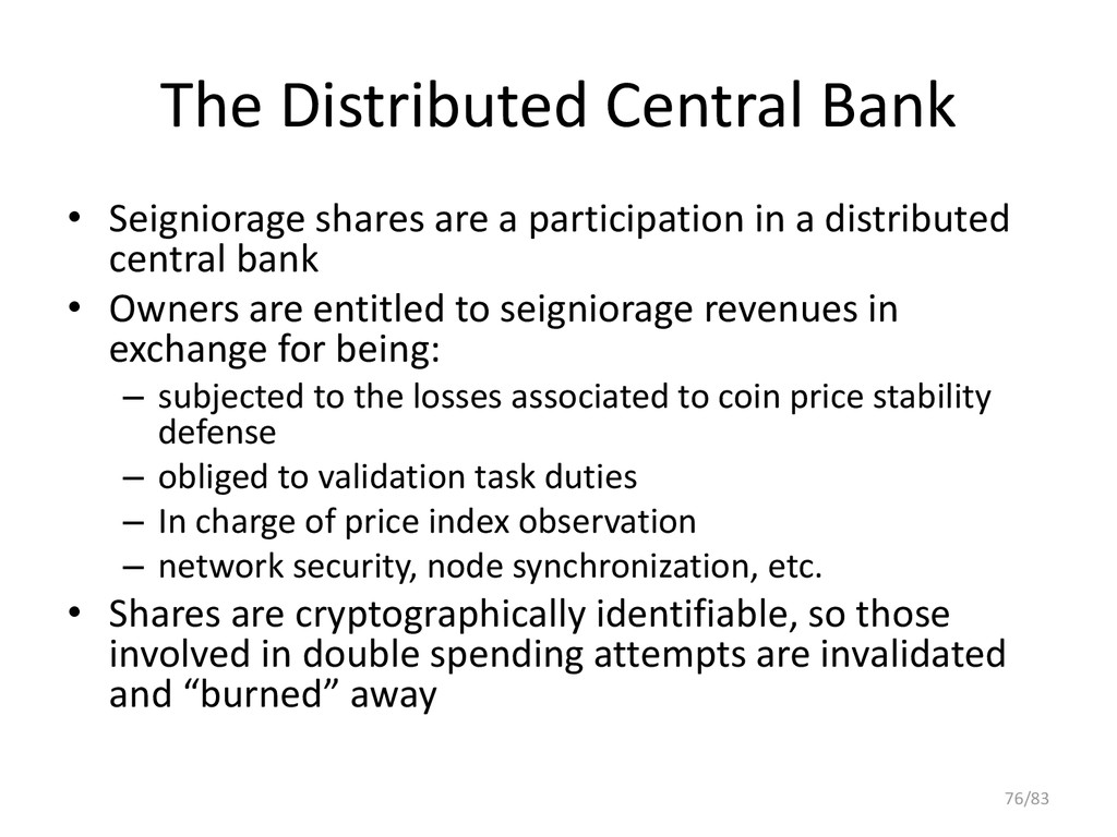 The Distributed Central Bank • Seigniorage shar...