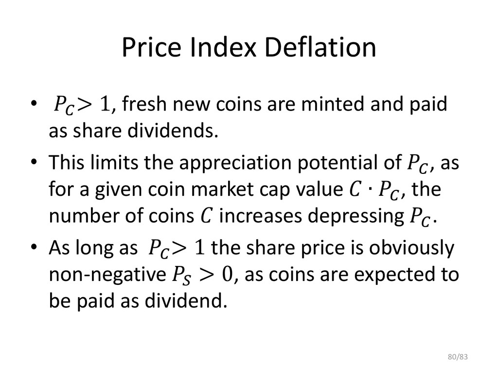 Price Index Deflation •  > 1, fresh new coins a...