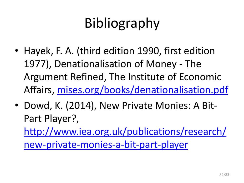Bibliography • Hayek, F. A. (third edition 1990...