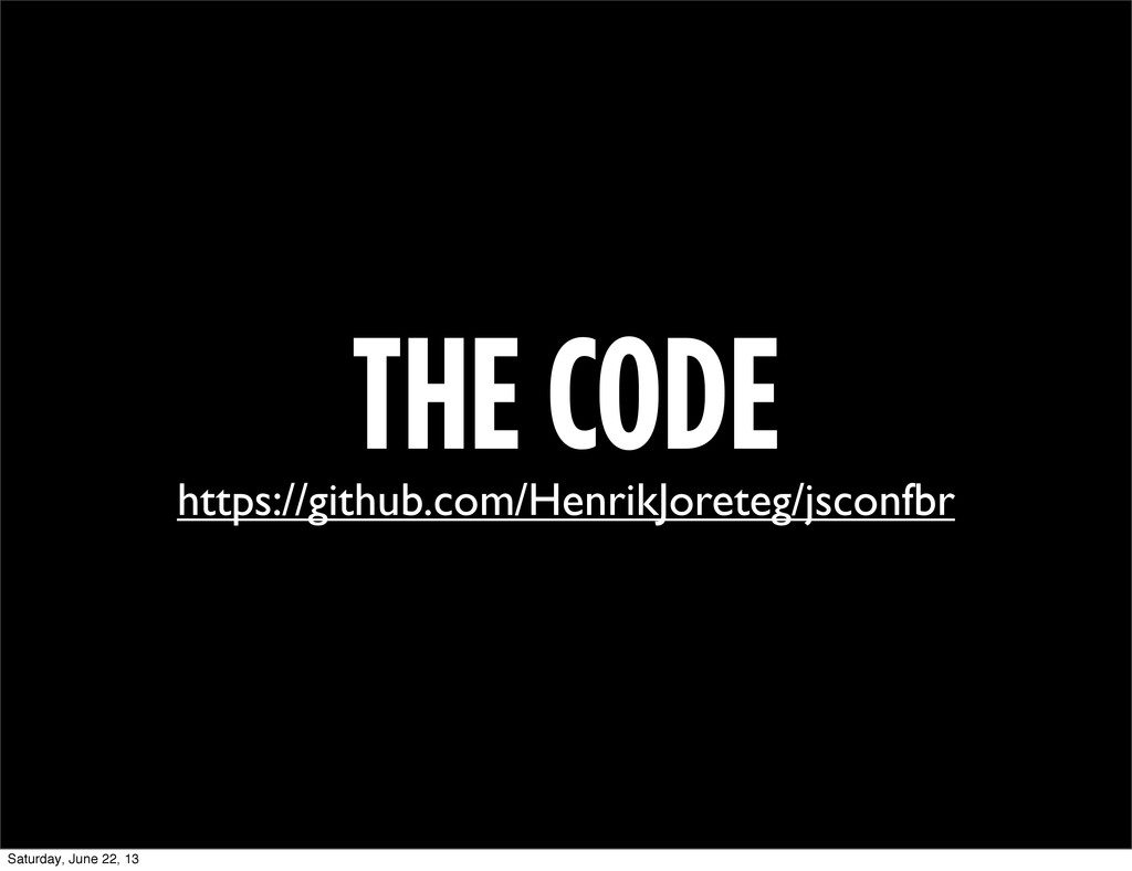 THE CODE https://github.com/HenrikJoreteg/jscon...
