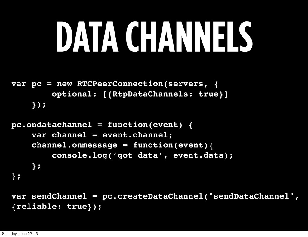 DATA CHANNELS var pc = new RTCPeerConnection(se...