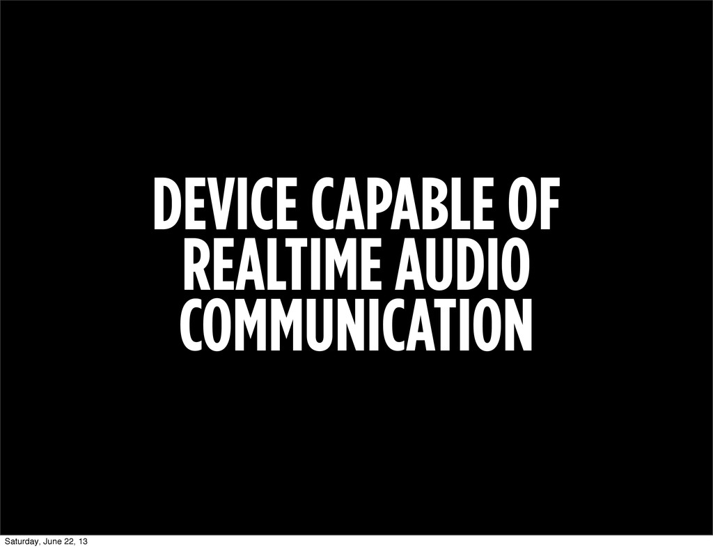 DEVICE CAPABLE OF REALTIME AUDIO COMMUNICATION ...