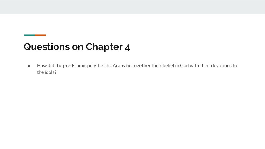 Questions on Chapter 4 ● How did the pre-Islami...
