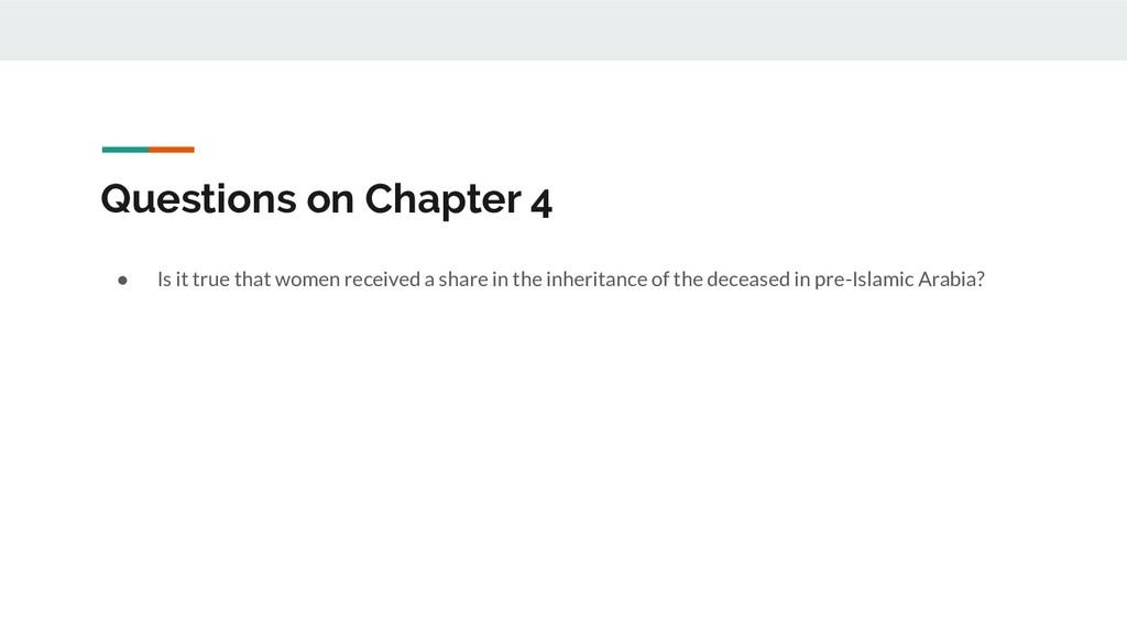Questions on Chapter 4 ● Is it true that women ...