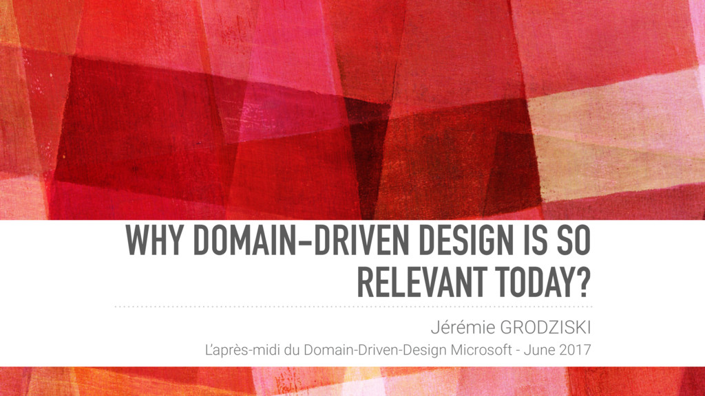 WHY DOMAIN-DRIVEN DESIGN IS SO RELEVANT TODAY? ...
