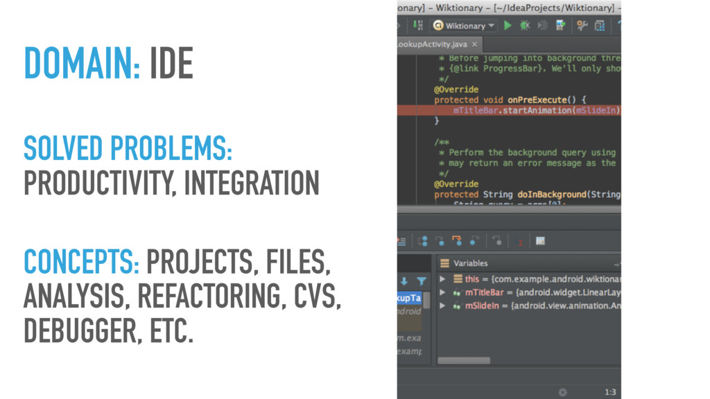 DOMAIN: IDE SOLVED PROBLEMS: PRODUCTIVITY, INTE...
