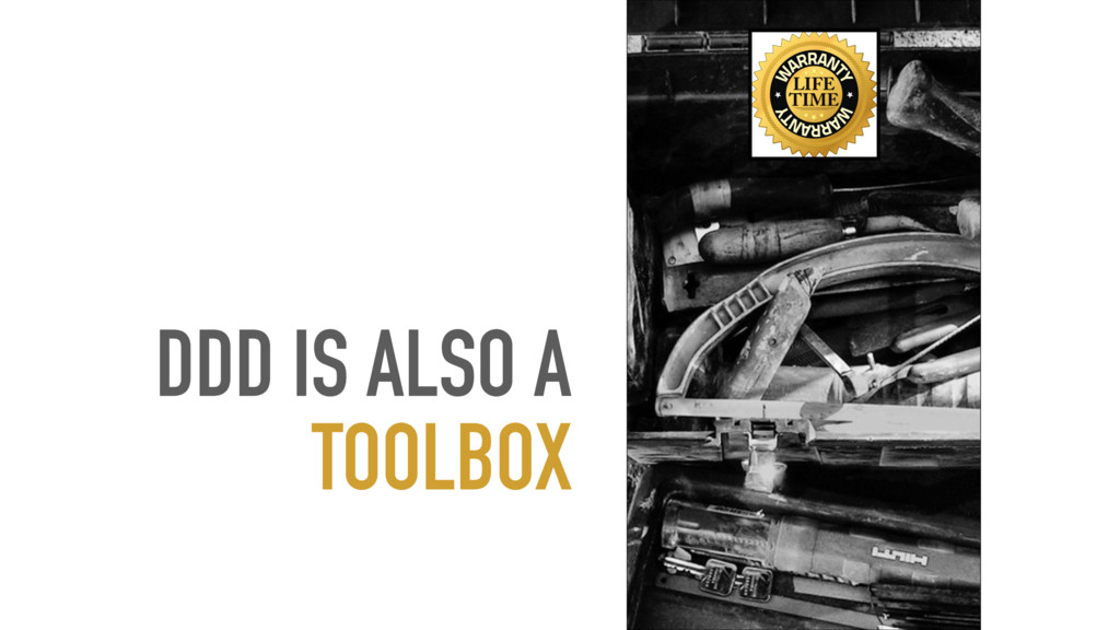 DDD IS ALSO A TOOLBOX