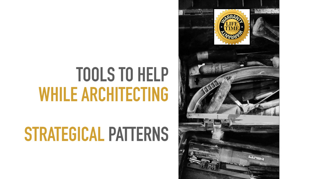 TOOLS TO HELP WHILE ARCHITECTING STRATEGICAL PA...