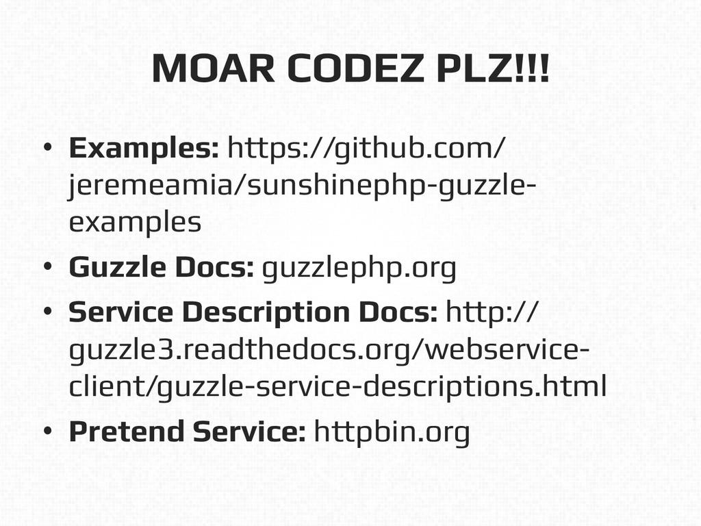 MOAR CODEZ PLZ!!!! • Examples: https://github....