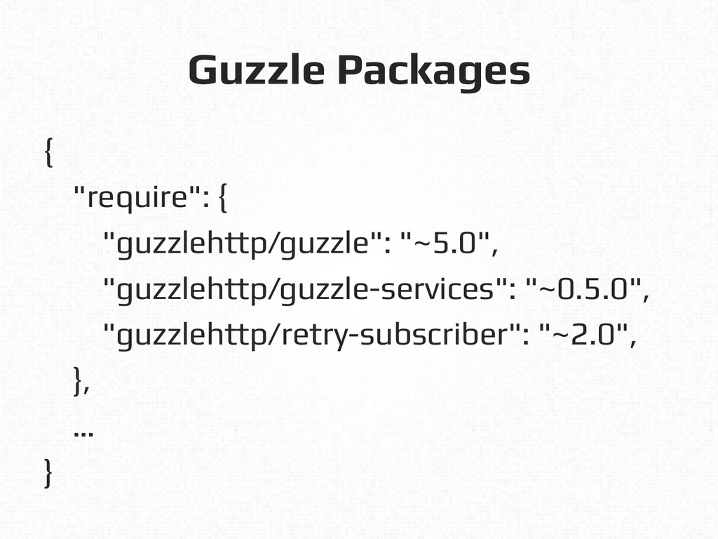 "Guzzle Packages! {! ""require"": {! ""guzzlehttp/g..."