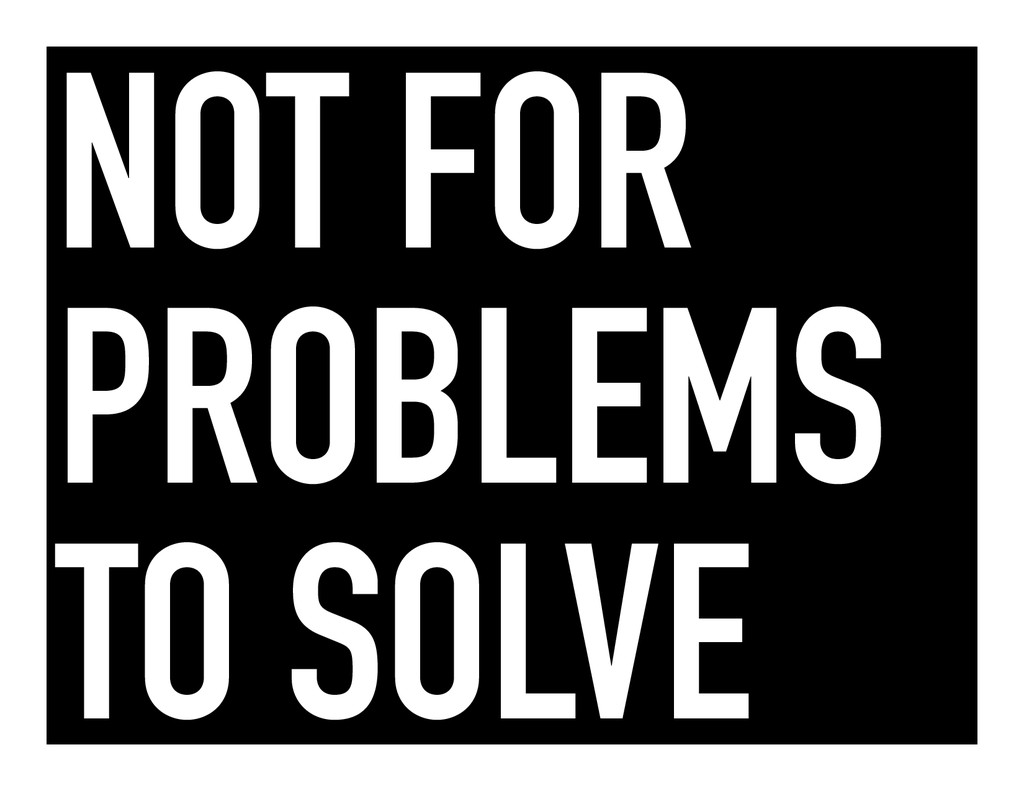 NOT FOR PROBLEMS TO SOLVE