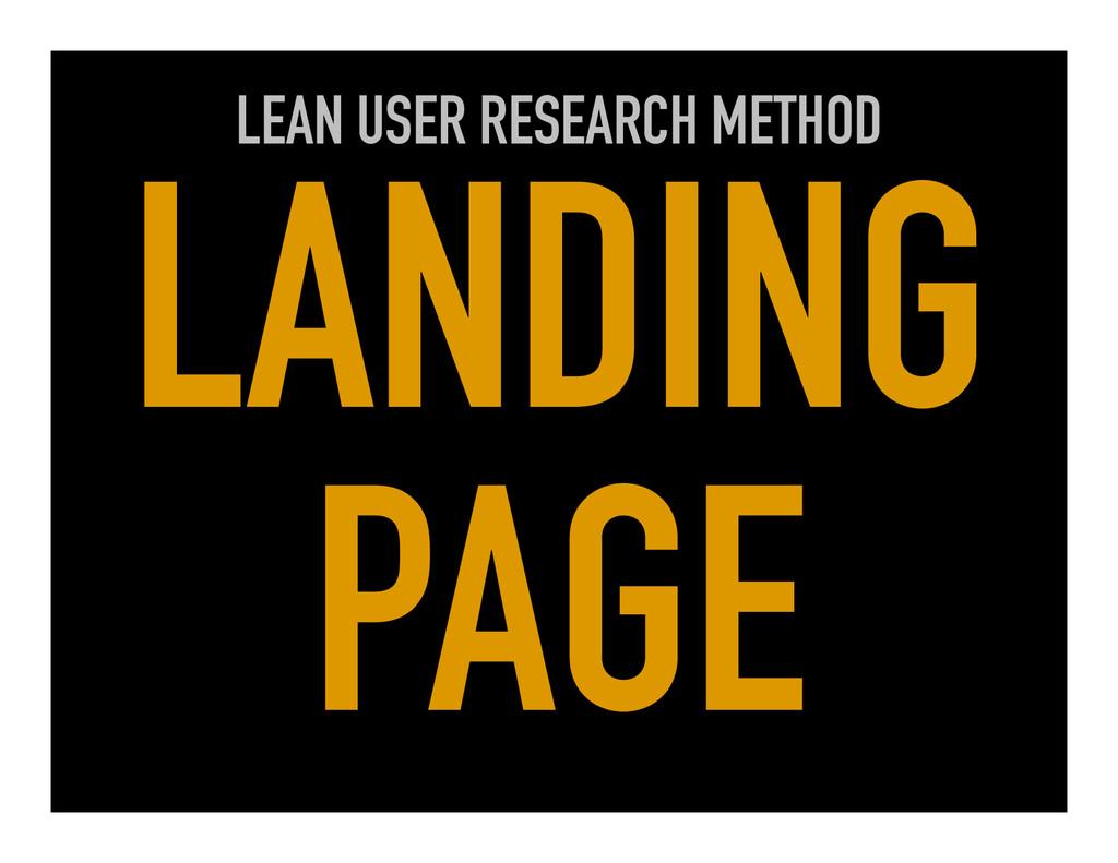 LEAN USER RESEARCH METHOD LANDING PAGE