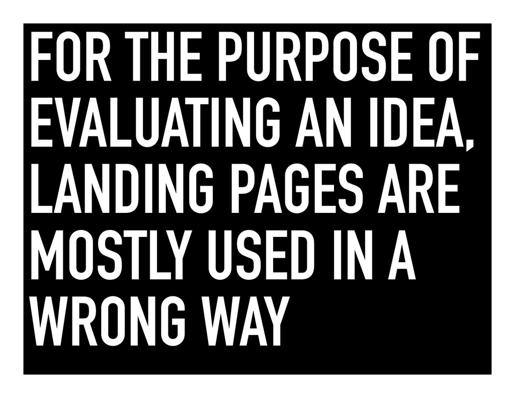 FOR THE PURPOSE OF EVALUATING AN IDEA, LANDING ...