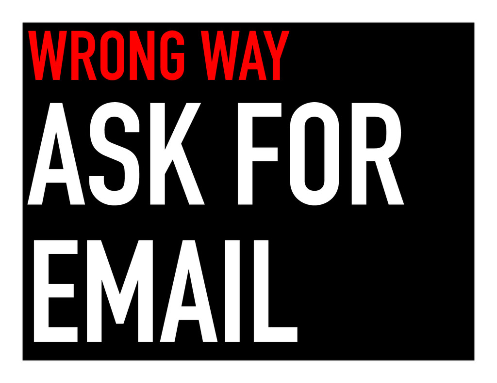 WRONG WAY ASK FOR EMAIL