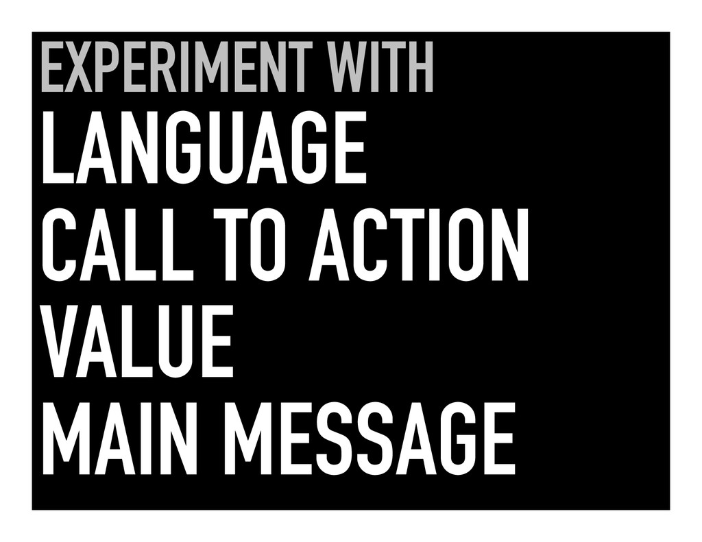 EXPERIMENT WITH LANGUAGE CALL TO ACTION VALUE M...