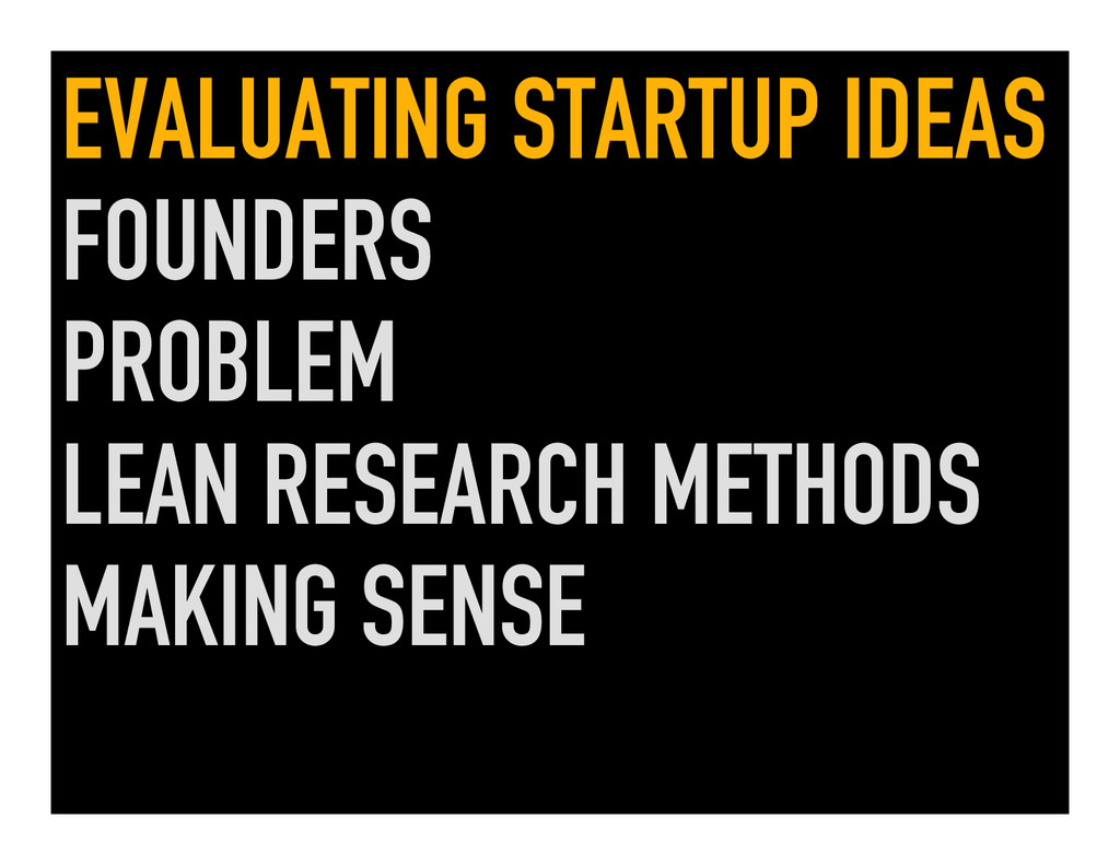 EVALUATING STARTUP IDEAS FOUNDERS PROBLEM LEAN ...