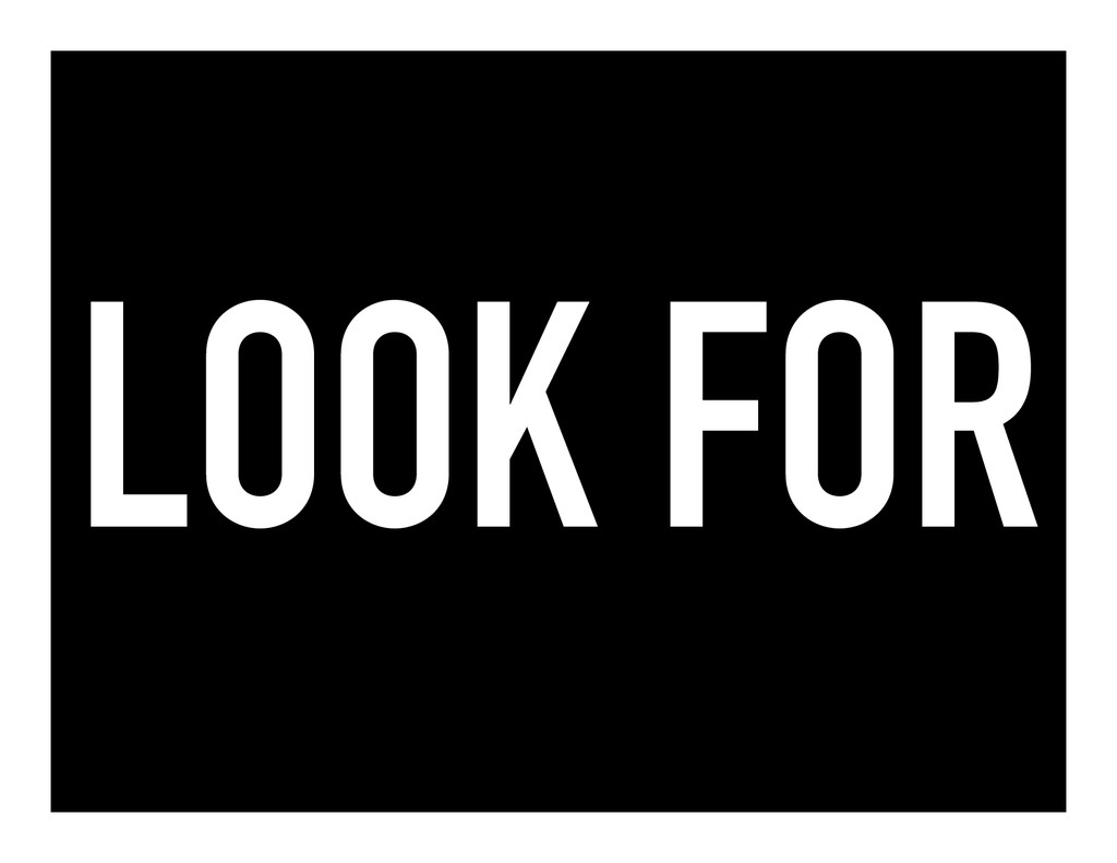 LOOK FOR
