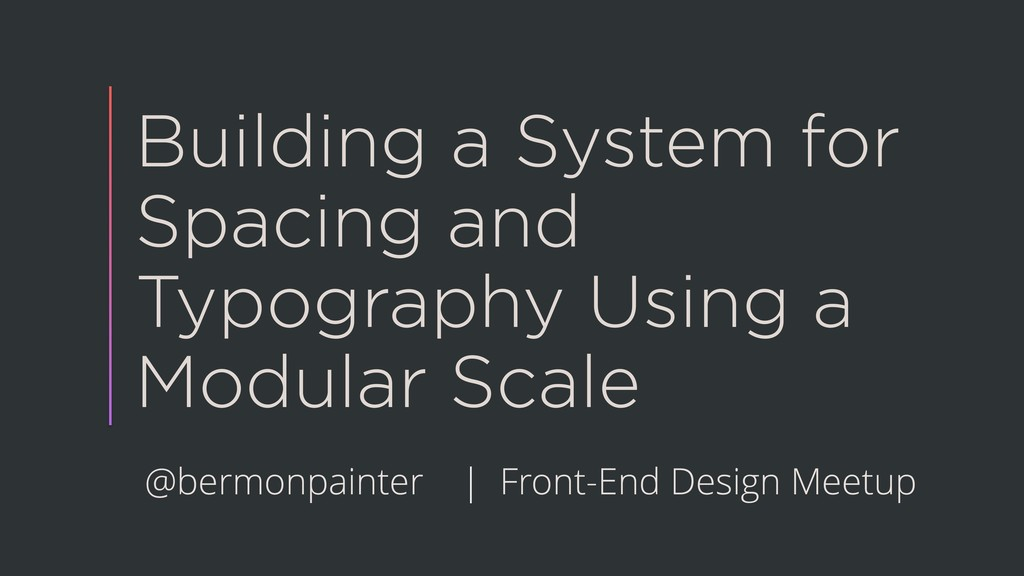 Building a System for Spacing and Typography Us...