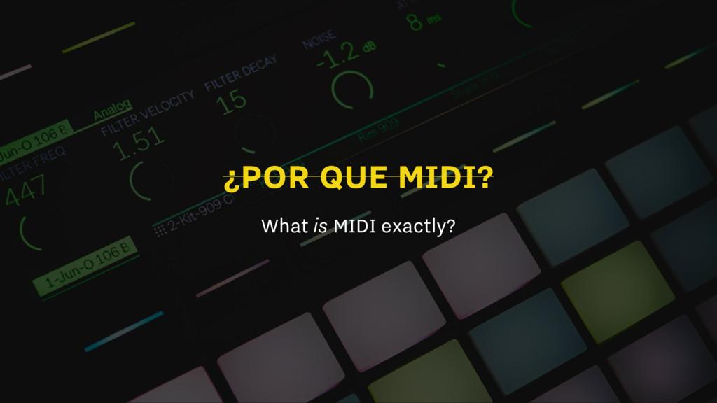 ¿POR QUE MIDI? What is MIDI exactly?