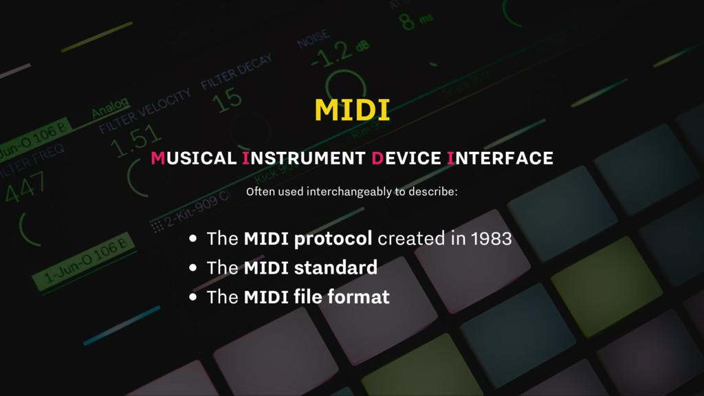 MIDI MUSICAL INSTRUMENT DEVICE INTERFACE Often ...