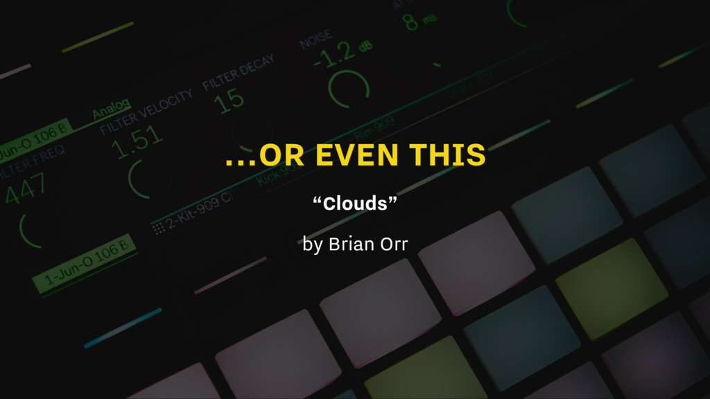 """...OR EVEN THIS """"Clouds"""" by Brian Orr"""