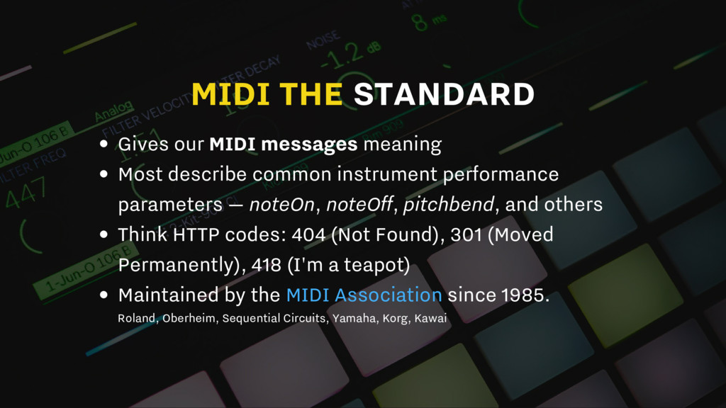 MIDI THE STANDARD Gives our MIDI messages meani...