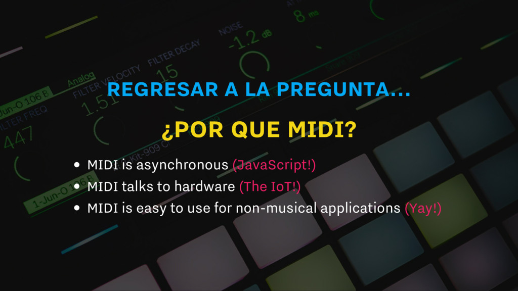 REGRESAR A LA PREGUNTA... ¿POR QUE MIDI? MIDI i...