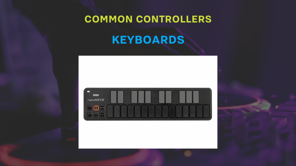 COMMON CONTROLLERS KEYBOARDS