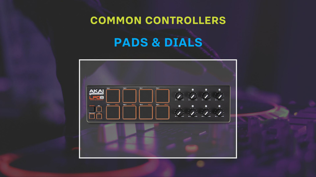 COMMON CONTROLLERS PADS & DIALS