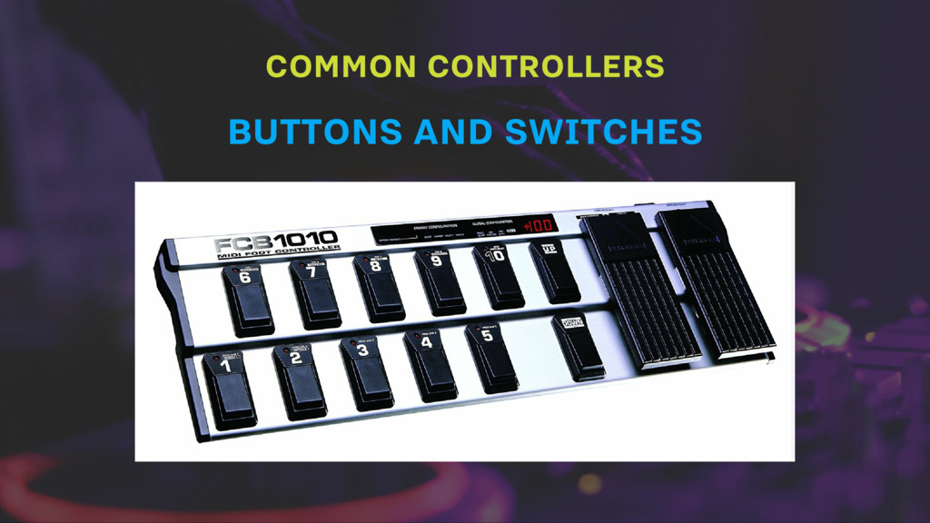 COMMON CONTROLLERS BUTTONS AND SWITCHES