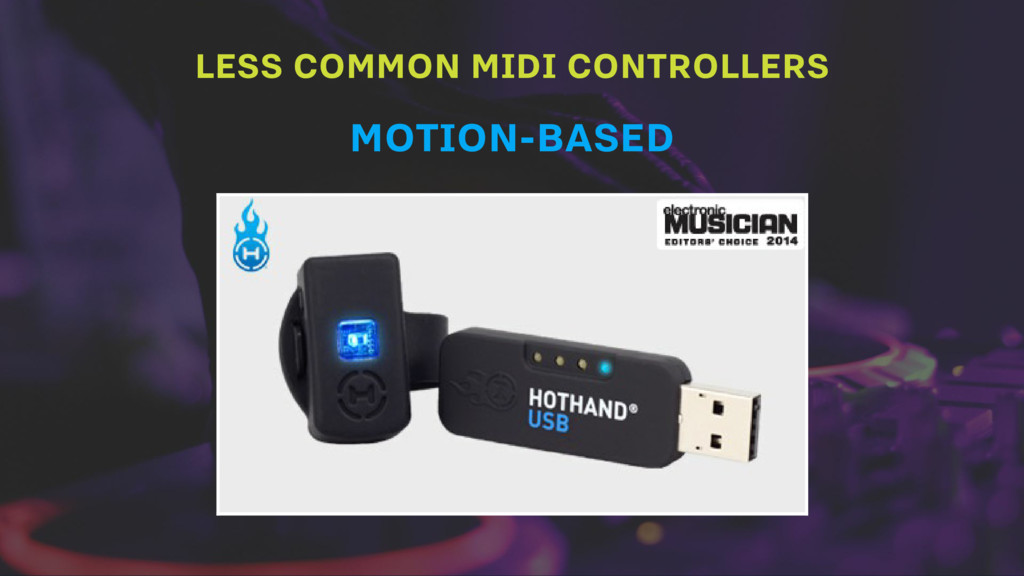 LESS COMMON MIDI CONTROLLERS MOTION-BASED