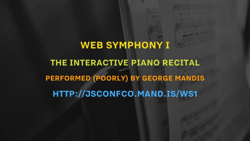 WEB SYMPHONY I THE INTERACTIVE PIANO RECITAL PE...