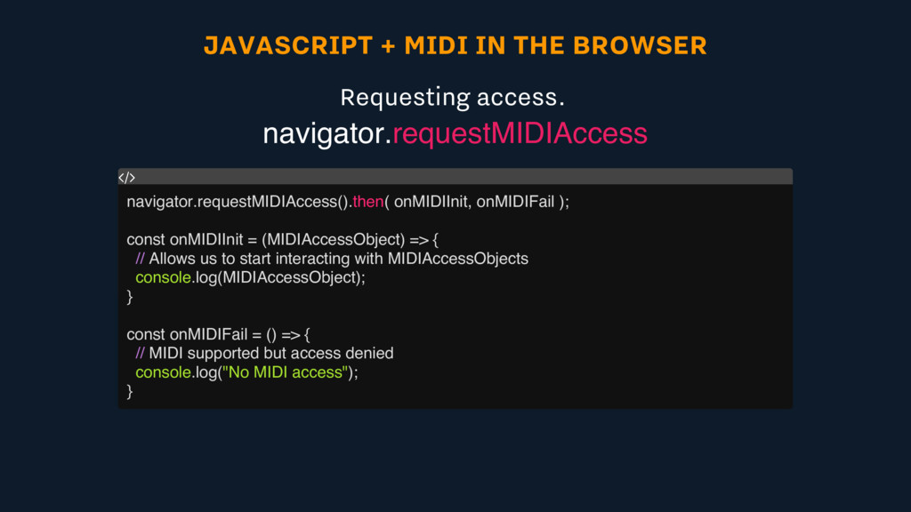 JAVASCRIPT + MIDI IN THE BROWSER Requesting acc...