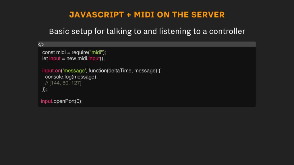 JAVASCRIPT + MIDI ON THE SERVER Basic setup for...