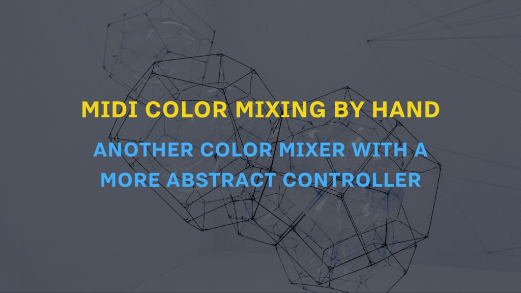 MIDI COLOR MIXING BY HAND ANOTHER COLOR MIXER W...