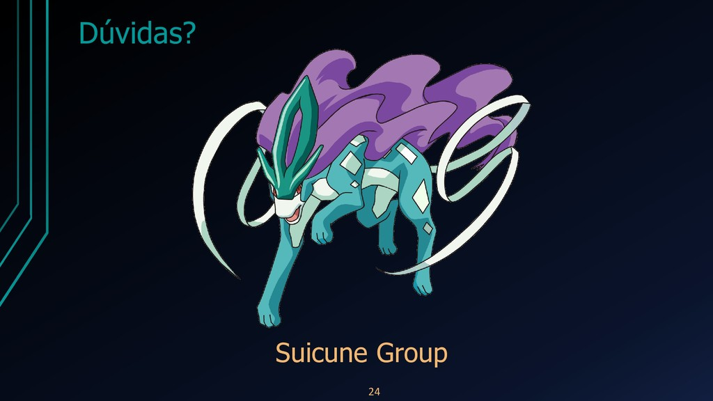 Dúvidas? 24 Suicune Group