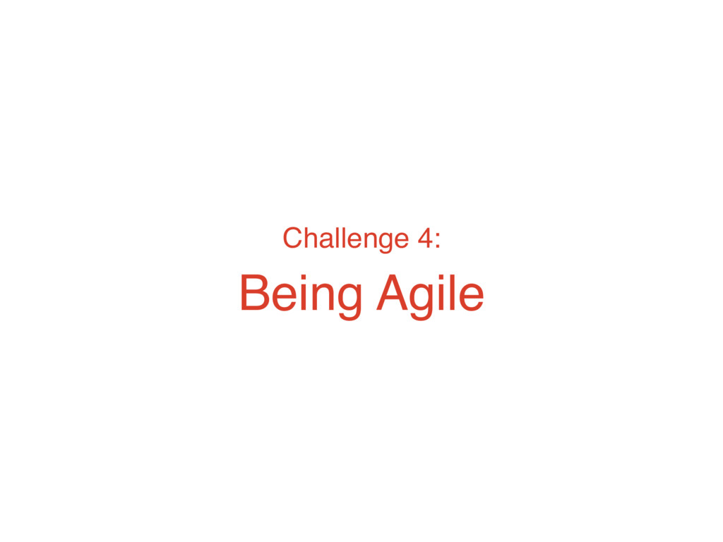Challenge 4: Being Agile