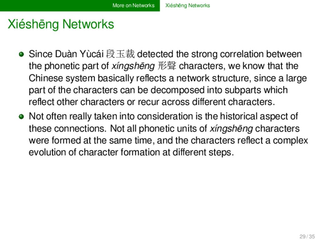More on Networks Xiéshēng Networks Xiéshēng Net...