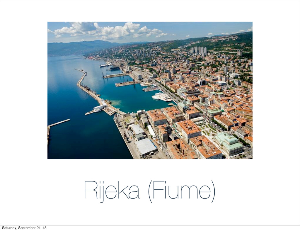 Rijeka (Fiume) Saturday, September 21, 13