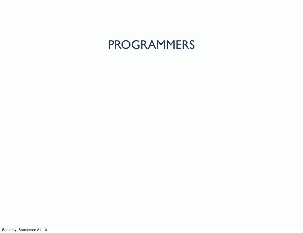 PROGRAMMERS Saturday, September 21, 13