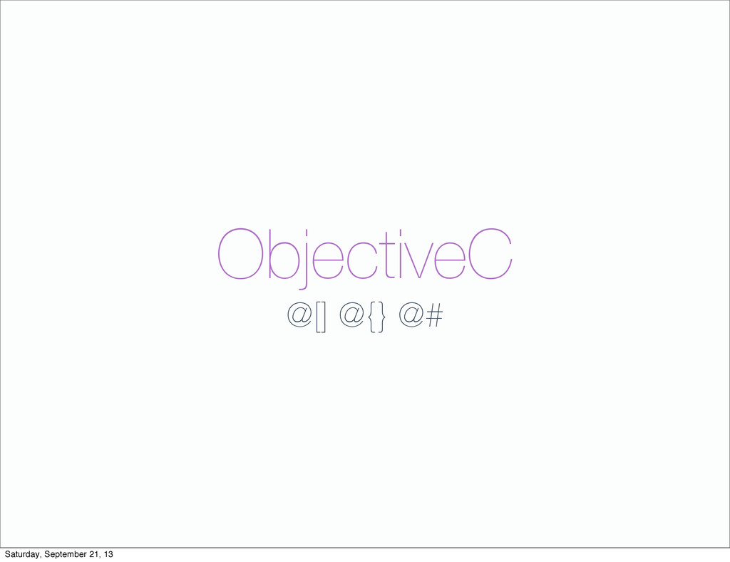 ObjectiveC @[] @{} @# Saturday, September 21, 13