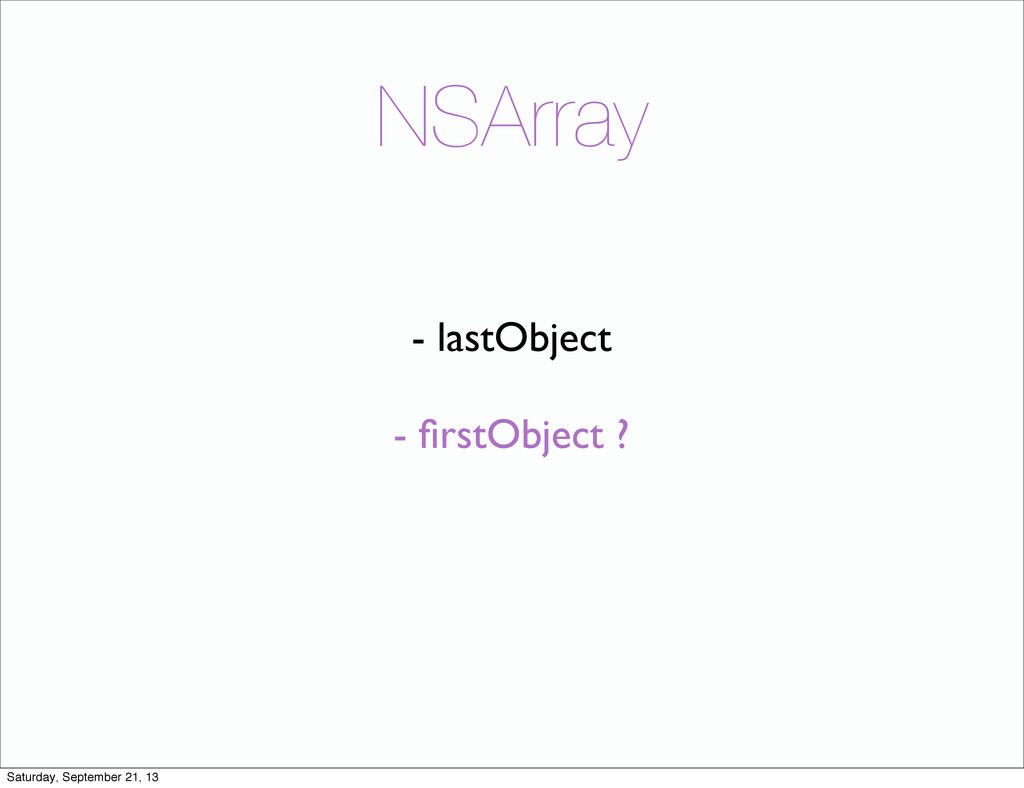NSArray - lastObject - firstObject ? Saturday, S...