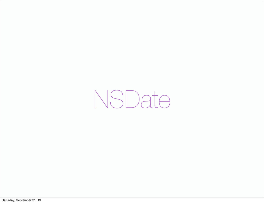 NSDate Saturday, September 21, 13