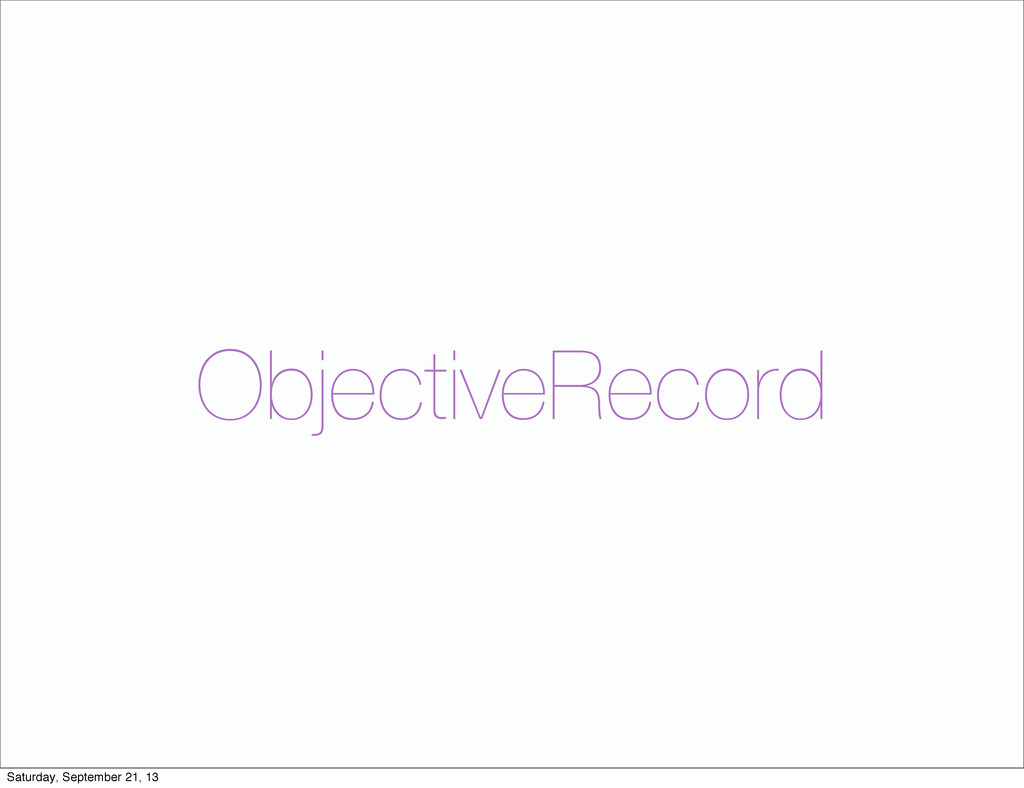 ObjectiveRecord Saturday, September 21, 13
